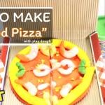 ขั้นตอนง่ายๆกับการทำพิซซ่าสุดน่ารักจากแป้งโดว์ของ KidArt